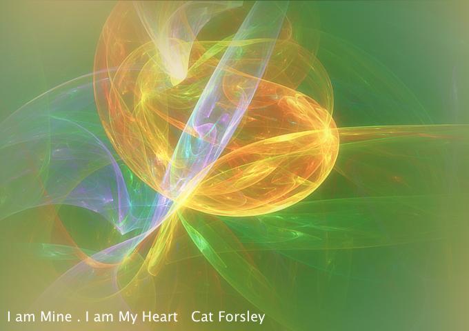 I am Mine , I am My Heart Cat Forsley ©